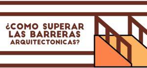 Acaba con tus barreras arquitectónicas - Infografía - Disel Studio